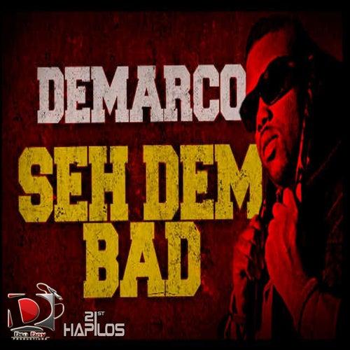 Seh Dem Bad - Single by Demarco