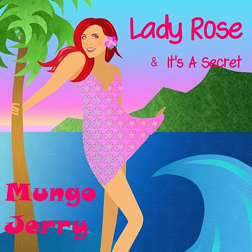 Play & Download Lady Rose by Mungo Jerry | Napster