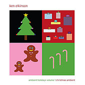 Play & Download Ambient Holidays Volume 1: Christmas Ambient by Ken Elkinson | Napster