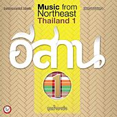 Music from Northeast Thailand #1 by Suthikant Music