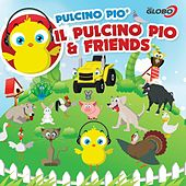 Play & Download Il Pulcino Pio & Friends by Pulcino Pio | Napster