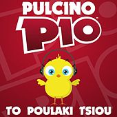 Play & Download To Poulaki Tsiou by Pulcino Pio | Napster