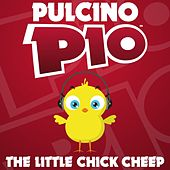 Play & Download The Little Chick Cheep by Pulcino Pio | Napster