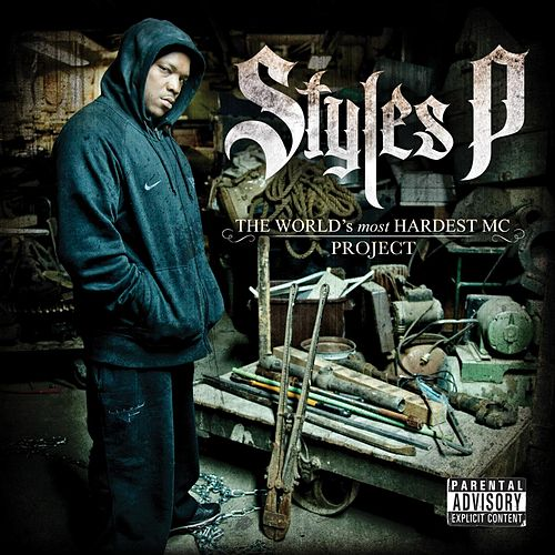 Play & Download The World's Most Hardest MC Project by Styles P | Napster