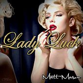 Play & Download Lady Luck - Single by Matt Mason | Napster