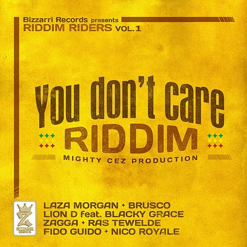 Play & Download You Don't Care Riddim (Riddim Riders, Vol. 1) by Christafari | Napster