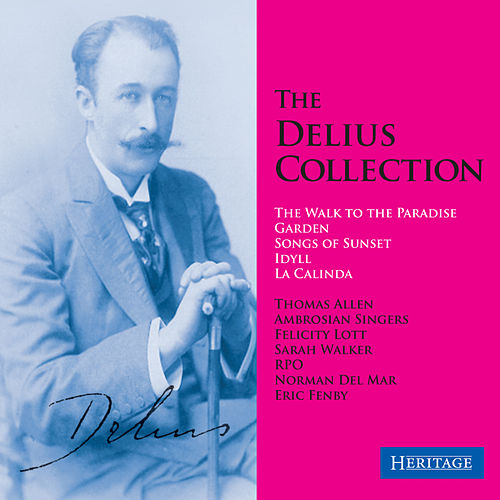 Play & Download The Delius Collection Volume 3 by Royal Philharmonic Orchestra | Napster