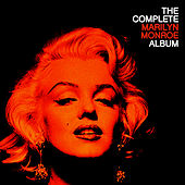 The Complete Marilyn Monroe by Marilyn Monroe