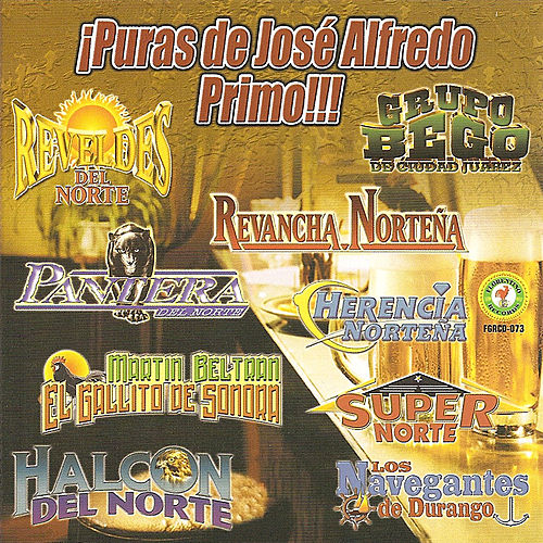 Play & Download ¡Puras De José Alfredo Primo!!! by Various Artists | Napster