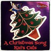 Play & Download A Christmas Song by Kai's Cats | Napster