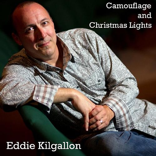 Play & Download Camouflage and Christmas Lights by Eddie Kilgallon | Napster