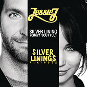 Play & Download Silver Lining (crazy 'bout you) by Jessie J | Napster