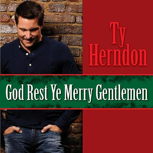 Play & Download God Rest Ye Merry Gentlemen by Ty Herndon | Napster