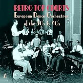 Retro Top  Charts / European Dance Orchestras οf the 30s & 40s., Volume 4 by Various Artists