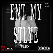Play & Download Ent my style by Flex | Napster