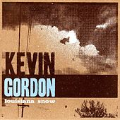 Play & Download Louisiana Snow by Kevin Gordon | Napster