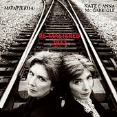 Matapedia (Remastered 2012) by Kate and Anna McGarrigle