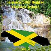 Jamaica 50th Reggae Classics Tribute Vol 2 by Various Artists