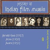 Play & Download History Of  Indian Film Music [Apradhi Kaun (1957), Arzoo (1950), Awara (1951)], Volume  8 by Various Artists | Napster