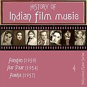 Play & Download History Of  Indian Film Music [Aangan (1959), Aar Paar (1954), Aasha (1957)], Vol. 4 by Various Artists | Napster