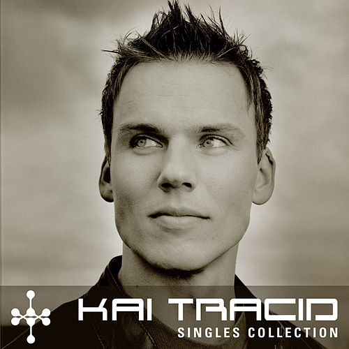 Play & Download Singles Collection by Kai Tracid | Napster