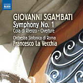 Play & Download Sgambati: Symphony No. 1 by Rome Symphony Orchestra | Napster