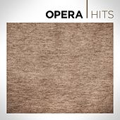 Play & Download Opera Hits by Various Artists | Napster