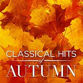 Classical Hits of Autumn by Various Artists