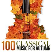 Play & Download 100 Classical Music for Autumn by Various Artists | Napster