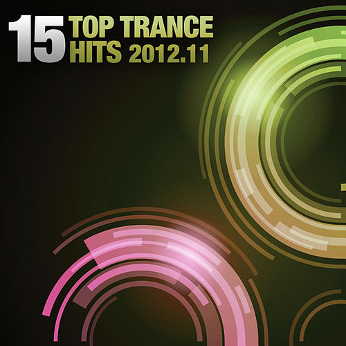 Play & Download 15 Top Trance Hits 2012-11 by Various Artists | Napster