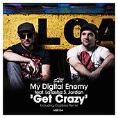 Play & Download Get Crazy (Incl. Crazibiza Remix) by My Digital Enemy | Napster
