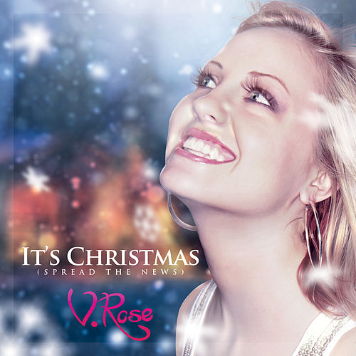 Play & Download It's Christmas (Spread the News) by V. Rose | Napster