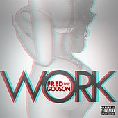 Play & Download Work by Fred the Godson | Napster