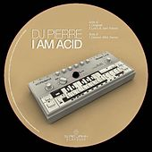 Play & Download I Am Acid by DJ Pierre | Napster