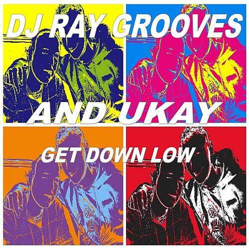Get Down Low by DJ Ray Grooves