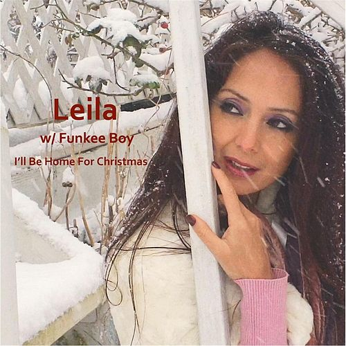 Play & Download I'll Be Home for Christmas (feat. Funkeeboy) by Leila | Napster