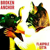 Play & Download Flagpole Sitta by Broken Anchor | Napster