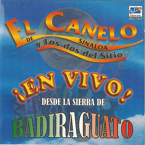 Play & Download En Vivo Desde Badiraguato by El Canelo De Sinaloa | Napster