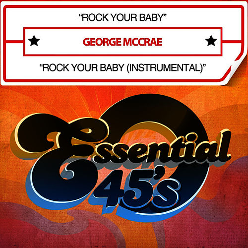 Play & Download Rock Your Baby (Digital 45) by George McCrae | Napster