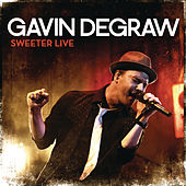 Play & Download Sweeter Live by Gavin DeGraw | Napster