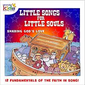 Play & Download Little Songs for Little Souls: Sharing God's Love by Wonder Kids | Napster