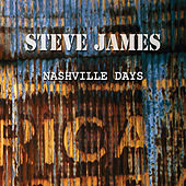 Play & Download Nashville Days by Steve James | Napster