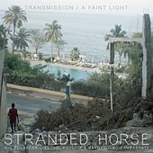 Play & Download Transmission / A Faint Light by Stranded Horse | Napster