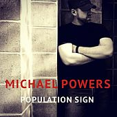 Population Sign by Michael Powers