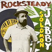 Play & Download Rocksteady by Solomon Jabby | Napster