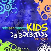 Play & Download Celebremos - Miel San Marcos Kids by Miel San Marcos | Napster