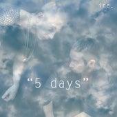 5 Days by Inc.