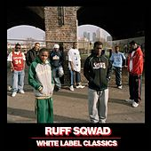 Play & Download White Label Classics by Ruff Sqwad | Napster