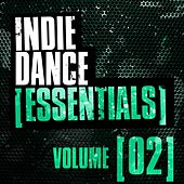 Play & Download Indie Dance Essentials Vol. 2 - EP by Various Artists | Napster