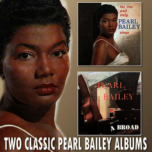 Play & Download The One and Only Pearl Bailey Sings / Pearl Bailey A-Broad by Pearl Bailey | Napster